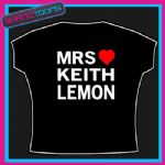 MRS KEITH LEMON I  LOVE HEART TSHIRT